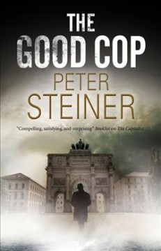 The good cop /  Peter Steiner. - Peter Steiner.