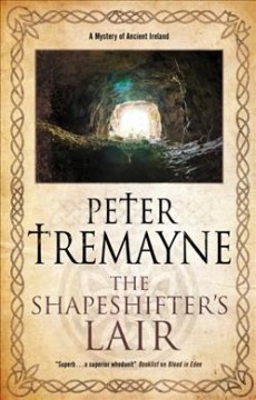 The shapeshifter's lair /  Peter Tremayne. - Peter Tremayne.
