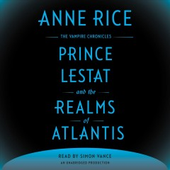 Prince Lestat and the realms of Atlantis /  Anne Rice.