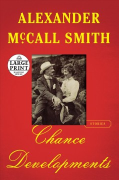 Chance developments /  Alexander McCall Smith. - Alexander McCall Smith.