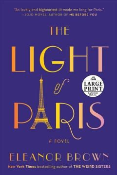 The light of Paris /  Eleanor Brown. - Eleanor Brown.