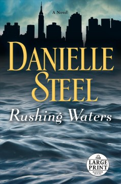 Rushing waters : a novel / Danielle Steel. - Danielle Steel.