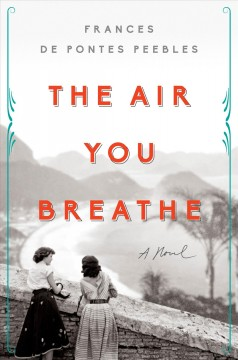 The air you breathe /  by Frances de Pontes Peebles. - by Frances de Pontes Peebles.