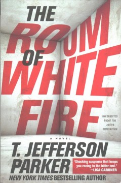 The room of white fire : a novel / T. Jefferson Parker.