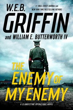 The enemy of my enemy /  W.E.B. Griffin, William E. Butterworth IV. - W.E.B. Griffin, William E. Butterworth IV.