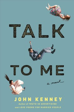 Talk to me /  John Kenney.
