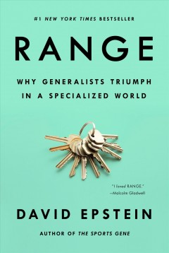 Range : why generalists triumph in a specialized world / David Epstein.