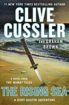 The rising sea : a novel from the NUMA files / Clive Cussler and Graham Brown.