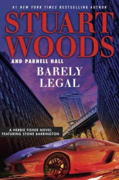 Barely Legal / Stuart Woods and Parnell Hall