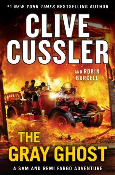 The Gray Ghost / Clive Cussler and Robin Burcell - Clive Cussler and Robin Burcell