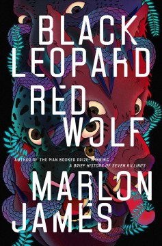 Black Leopard, Red Wolf / Marlon James - Marlon James