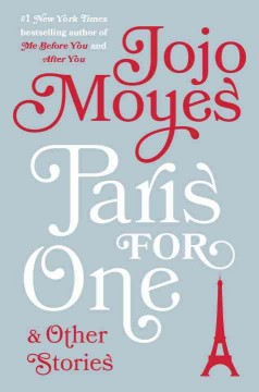 Paris for one and other stories /  Jojo Moyes.