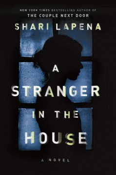 A stranger in the house /  Shari Lapena.