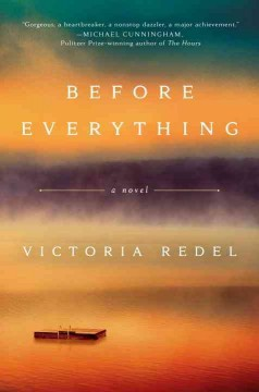 Before everything /  Victoria Redel. - Victoria Redel.