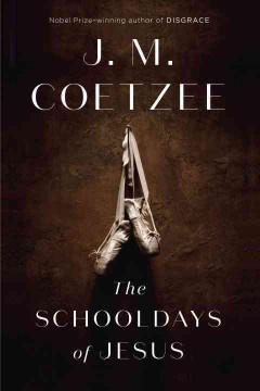 The schooldays of Jesus /  J.M. Coetzee. - J.M. Coetzee.