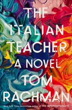 The Italian teacher /  Tom Rachman. - Tom Rachman.
