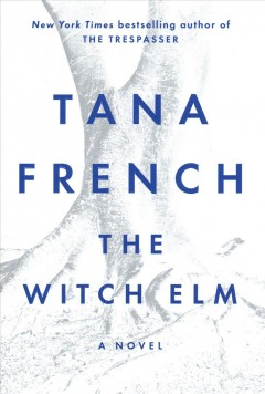 The Witch Elm / Tana French