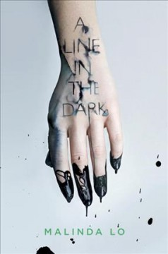 A line in the dark /  by Malinda Lo. - by Malinda Lo.