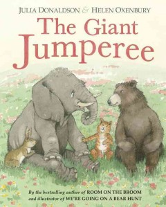 The giant jumperee /  written by Julia Donaldson ; illustrated by Helen Oxenbury.