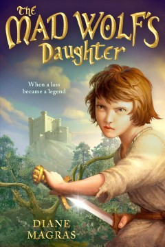 The Mad Wolf's daughter /  Diane Magras.