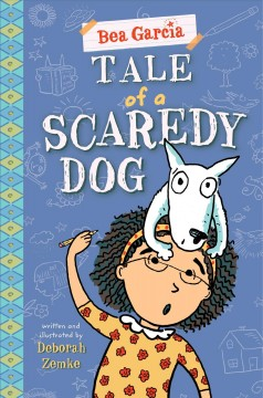 Tale of a scaredy-dog /  written and illustrated by Deborah Zemke. - written and illustrated by Deborah Zemke.