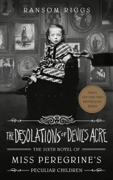 The desolations of Devil's Acre /  by Ransom Riggs. - by Ransom Riggs.