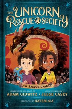 The Basque dragon /  by Adam Gidwitz & Jesse Casey ; illustrated by Hatem Aly ; created by Jesse Casey, Adam Gidwitz, and Chris Lenox Smith. - by Adam Gidwitz & Jesse Casey ; illustrated by Hatem Aly ; created by Jesse Casey, Adam Gidwitz, and Chris Lenox Smith.