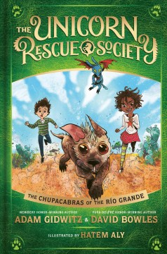 The chupacabras of the Río Grande /  by Adam Gidwitz and David Bowles ; illustrated by Hatem Aly. - by Adam Gidwitz and David Bowles ; illustrated by Hatem Aly.