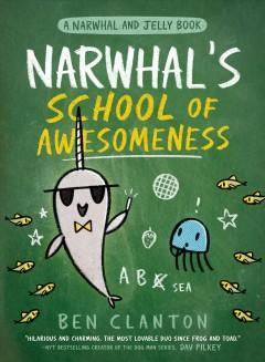 Narwhal's school of awesomeness /  Ben Clanton.