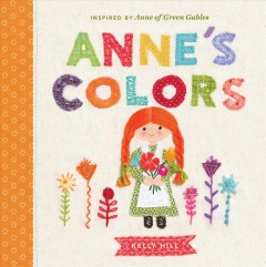 Anne's colors : inspired by Anne of Green Gables / Kelly Hill. - Kelly Hill.