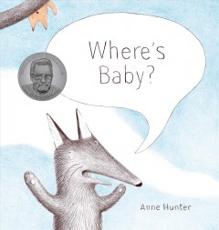 Where's baby? /  by Anne Hunter. - by Anne Hunter.
