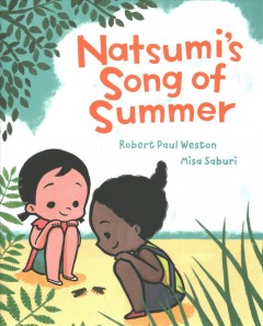 Natsumi's song of summer /  Robert Paul Weston ; illustrated by Misa Saburi. - Robert Paul Weston ; illustrated by Misa Saburi.