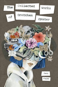 The collected works of Gretchen Oyster /  Cary Fagan.