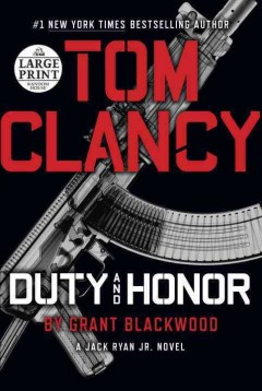 Tom Clancy Duty and honor /  Grant Blackwood. - Grant Blackwood.