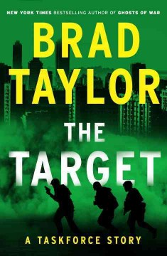 The target : a taskforce story, featuring an excerpt from Ring of fire / Brad Taylor.