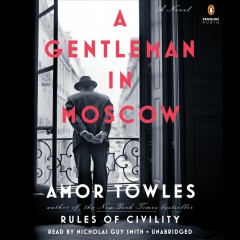 A gentleman in Moscow /  Amor Towles. - Amor Towles.