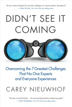 Didn't see it coming : overcoming the 7 greatest challenges that no one expects and everyone experiences / Carey Nieuwhof.