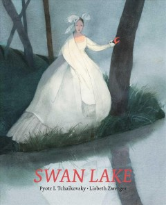 Swan lake /  by Pyotr I. Tchaikovsky ; retold and illustrated by Lisbeth Zwerger ; translated by Marianne Martens.