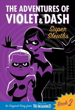 The Adventures of Violet and Dash : Super Sleuths