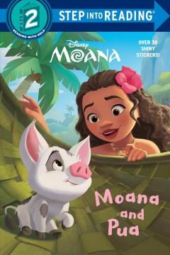Moana and Pua /  adapted by Melissa Lagonegro ; illustrated by Disney Storybook Art Team. - adapted by Melissa Lagonegro ; illustrated by Disney Storybook Art Team.