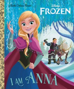 I am Anna /  by Christy Webster ; illustrated by Alan Batson. - by Christy Webster ; illustrated by Alan Batson.