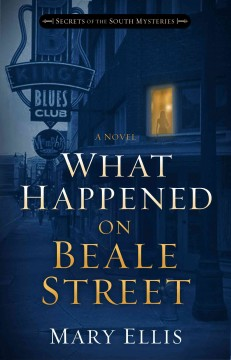 What happened on Beale Street /  Mary Ellis.