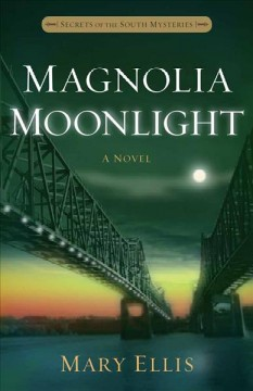 Magnolia moonlight /  Mary Ellis.