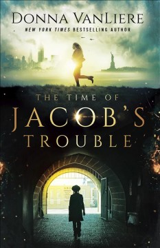 The time of Jacob's trouble /  Donna VanLiere. - Donna VanLiere.