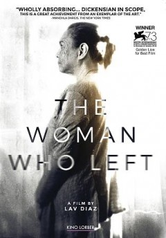 The woman who left /  Sine Olivia Pilipinas ; Cinema One Originals ; produksyon ni Ronald M. Arguelles ; sine ni Lav Diaz ; producers, Ronald Arguelles, Lavrente Diaz ; director, writer, Lav Diaz - Sine Olivia Pilipinas ; Cinema One Originals ; produksyon ni Ronald M. Arguelles ; sine ni Lav Diaz ; producers, Ronald Arguelles, Lavrente Diaz ; director, writer, Lav Diaz