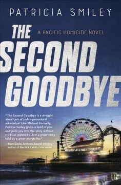 The second goodbye : a Pacific homicide novel / Patricia Smiley. - Patricia Smiley.