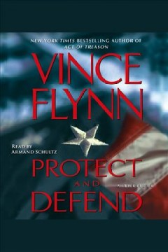 Protect and defend /  Vince Flynn. - Vince Flynn.