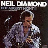 Hot August night II /  Neil Diamond.