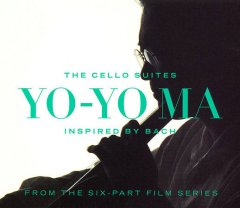 The cello suites /  Bach ; [performed by Yo-Yo Ma].