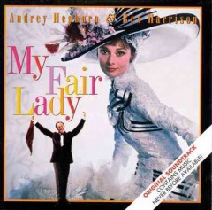 My fair lady : original soundtrack recording / [book and lyrics by Alan Jay Lerner ; music by Frederick Loewe].